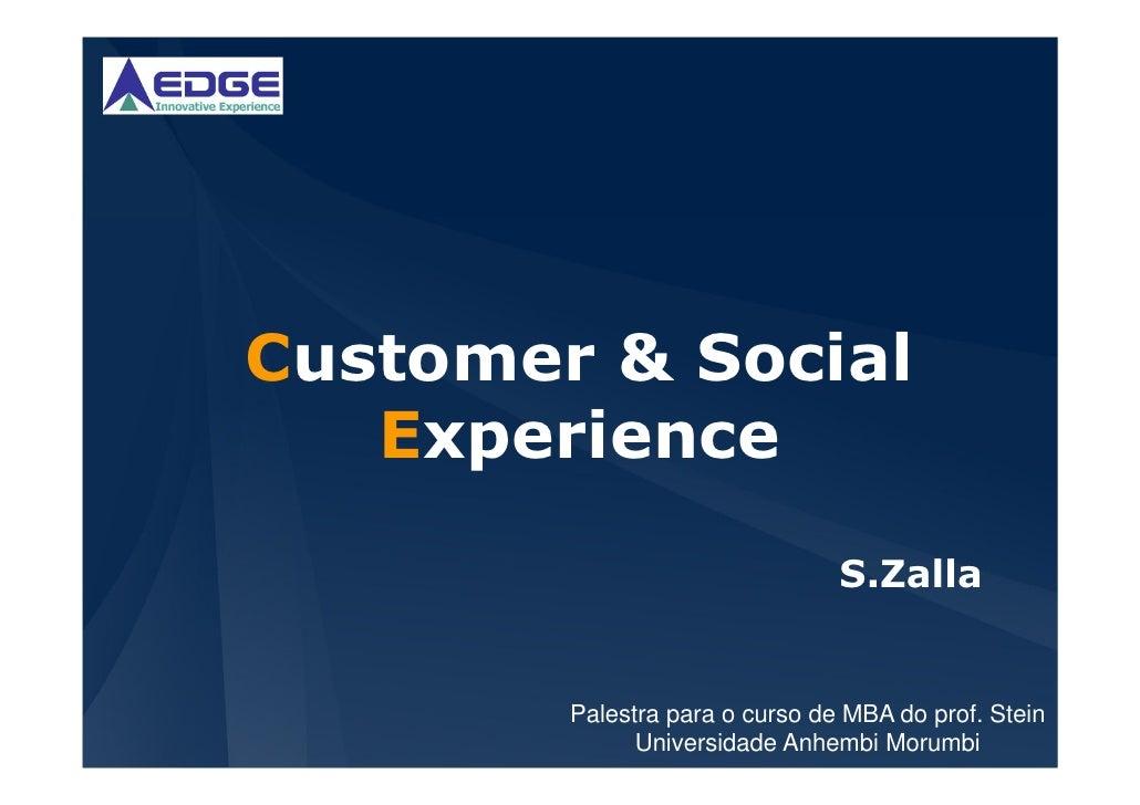 Customer & Social   Experience                                S.Zalla        Palestra para o curso de MBA do prof. Stein  ...
