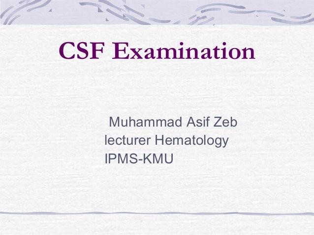 CSF Examination Muhammad Asif Zeb lecturer Hematology IPMS-KMU