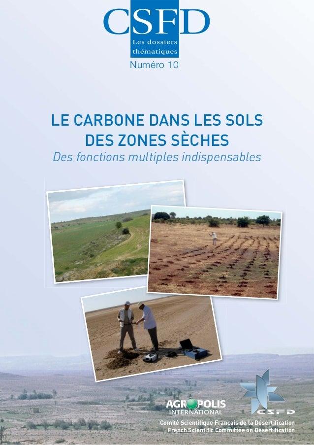 Numéro 10  LE CARBONE DANS LES SOLS DES ZONES SÈCHES Des fonctions multiples indispensables  Comité Scientifique Français d...