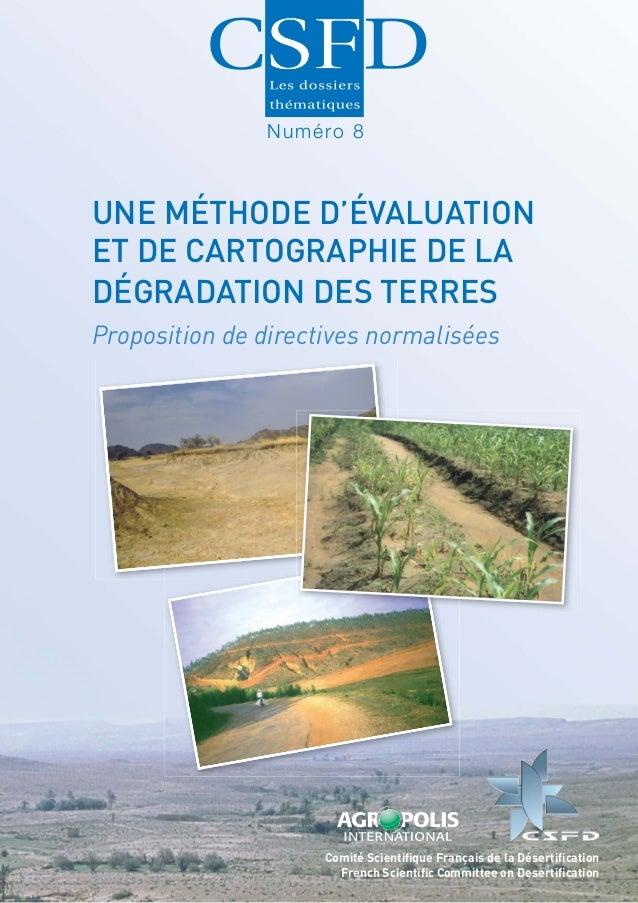 Numéro 8UNE MÉTHODE D'ÉVALUATIONET DE CARTOGRAPHIE DE LADÉGRADATION DES TERRESProposition de directives normalisées       ...