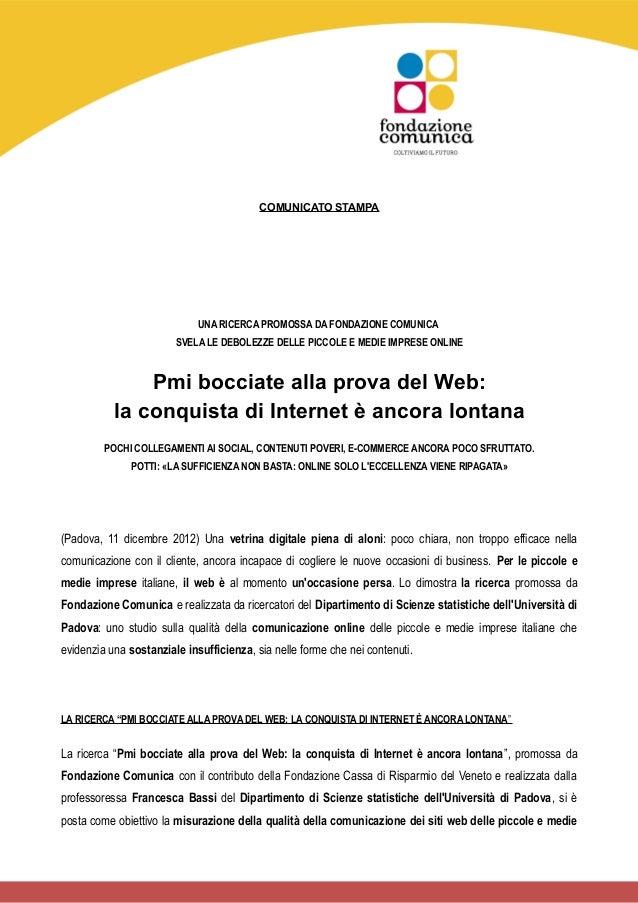 COMUNICATO STAMPA                             UNA RICERCA PROMOSSA DA FONDAZIONE COMUNICA                        SVELA LE ...