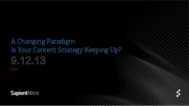 A Changing Paradigm: Is Your Content Strategy Keeping Up?