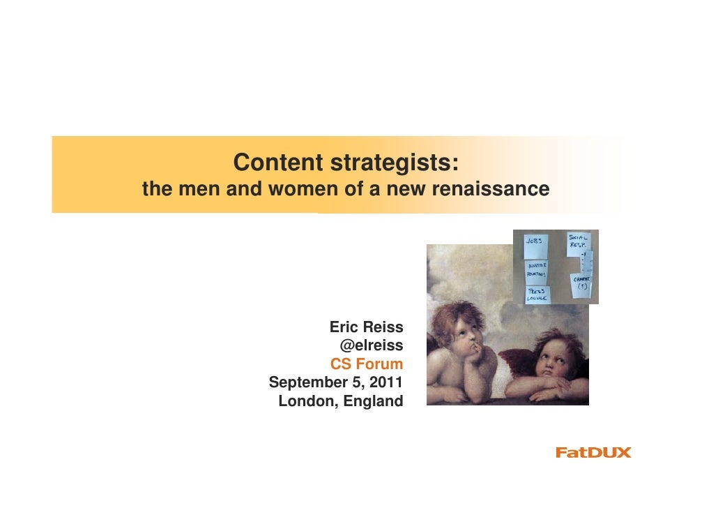 Content strategists:the men and women of a new renaissance                  Eric Reiss                   @elreiss         ...