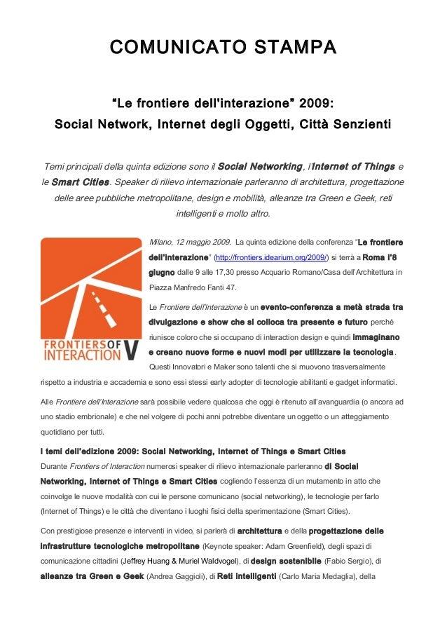 """COMUNICATO STAMPA """"Le frontiere dell'interazione"""" 2009: Social Network, Internet degli Oggetti, Città Senzienti Temi princ..."""