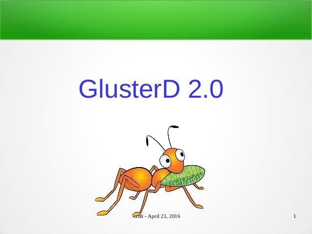 Vault - April 21, 2016 1 GlusterD 2.0
