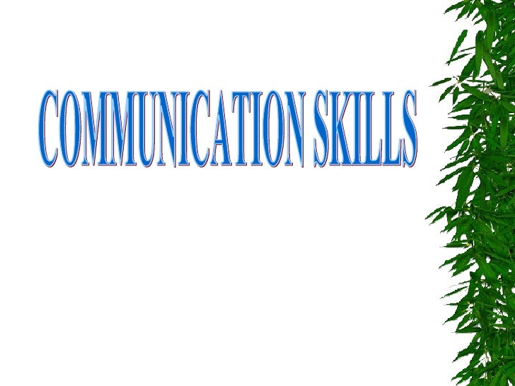 WHAT IS         COMMUNICATION•   Basis for all Human Interaction•   A Dynamic Process.•   Facilitates Understanding•   Bui...