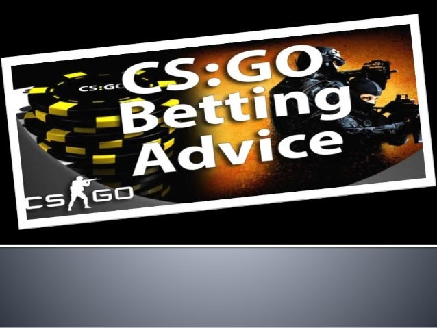Csgo betting advice twitter backgrounds doncaster vs stoke city betting expert tennis