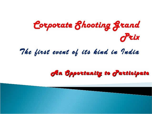 The first event of its kind in India An Opportunity to Participate
