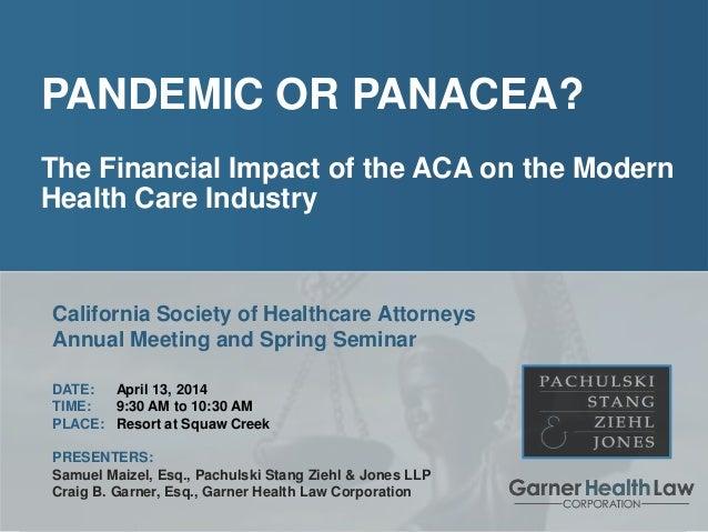 PAGE: 1 Samuel Maizel, Pachulski Stang Ziehl & Jones LLP Craig B. Garner, Garner Health Law Corporation Pandemic or Panace...