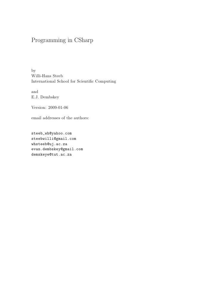 Programming in CSharp    by Willi-Hans Steeb International School for Scientific Computing  and E.J. Dembskey  Version: 200...