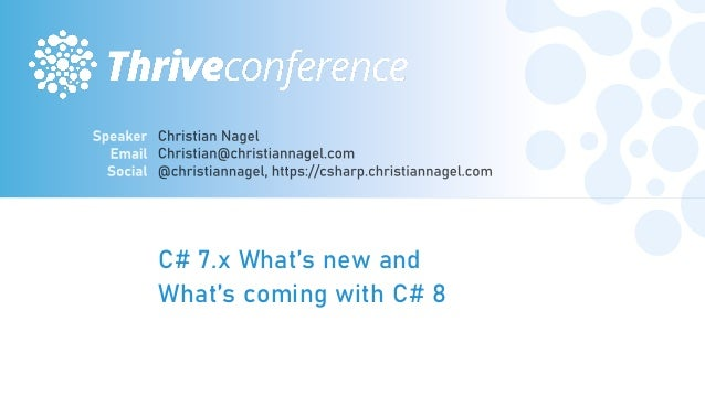 C# 7.x What's new and What's coming with C# 8 #THRIVEITCONF