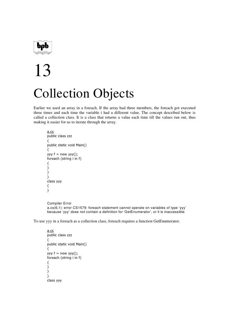 13 Collection Objects Earlier we used an array in a foreach. If the array had three members, the foreach got executed thre...