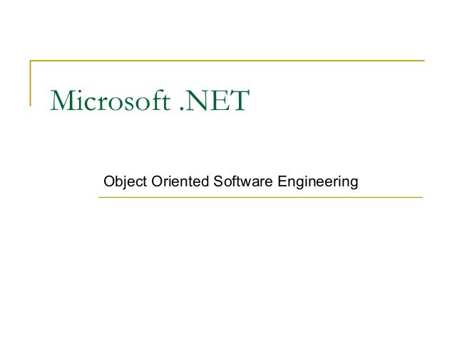 Microsoft .NET Object Oriented Software Engineering