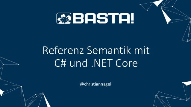 Referenz Semantik mit C# und .NET Core @christiannagel