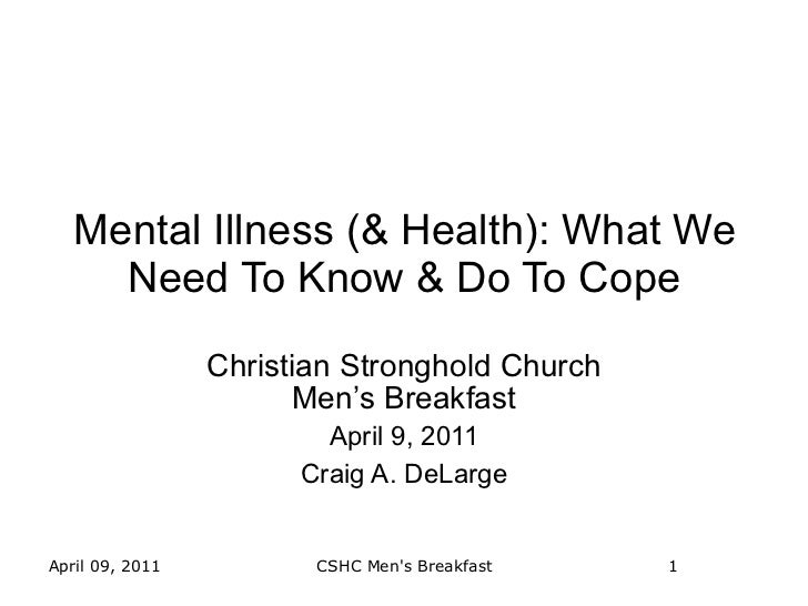 Mental Illness (& Health): What We     Need To Know & Do To Cope                 Christian Stronghold Church              ...