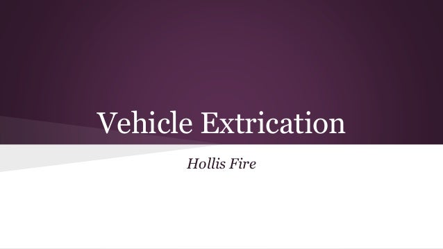 Vehicle Extrication Hollis Fire