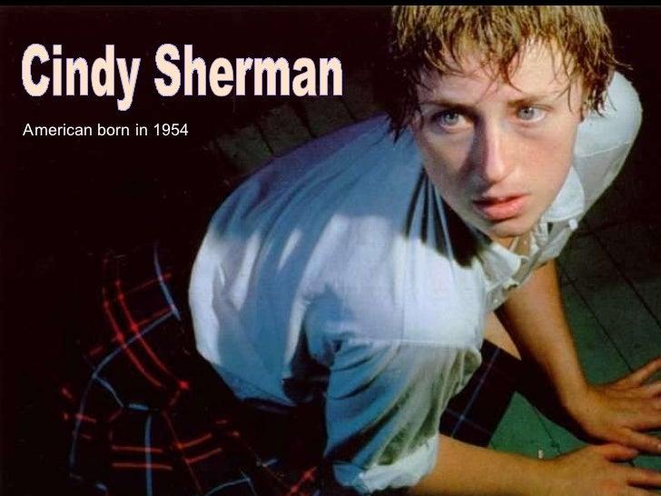 Cindy Sherman American born in 1954