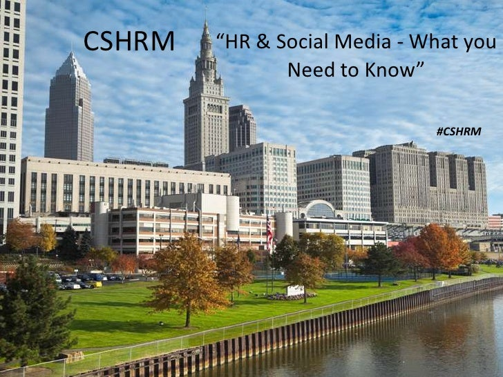 """CSHRM<br />""""HR & Social Media - What you <br />Need to Know""""<br />#CSHRM<br />"""