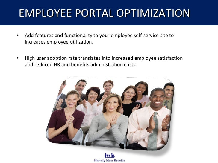 EMPLOYEE PORTAL OPTIMIZATION <ul><li>Add features and functionality to your employee self-service site to increases employ...