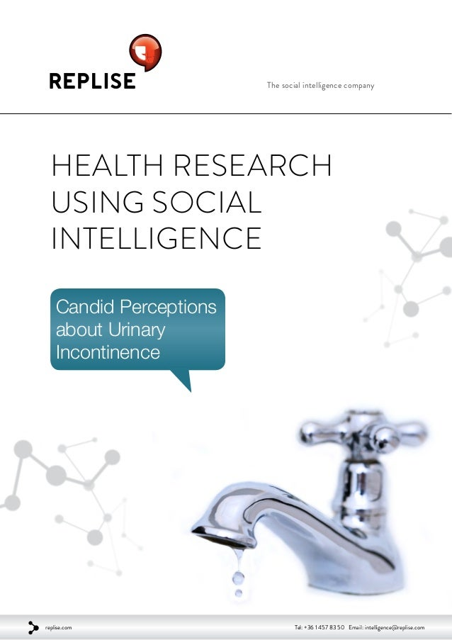 The social intelligence company Health Research using Social Intelligence Candid Perceptions about Urinary Incontinence re...