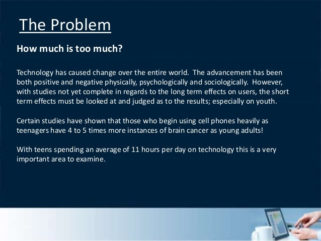 effects of too much technology in Too much technology usage can affect a child seriously from childhood obesity and game addictions to add and adhd, technology is starting to effect the next generation of tomorrow in a negative way how to cite this page.