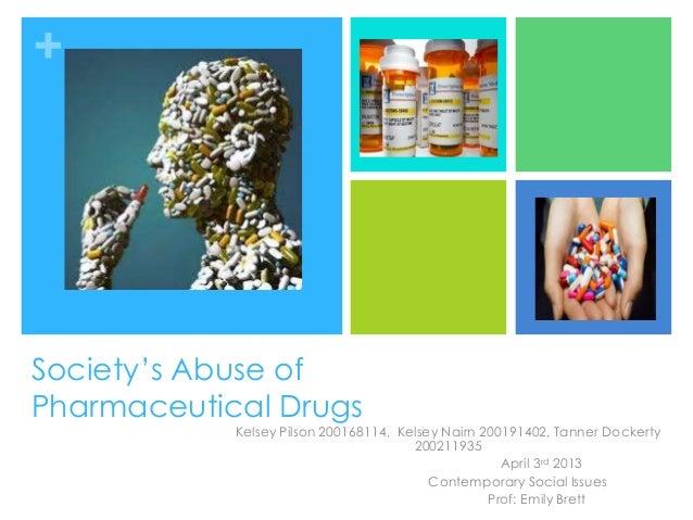 """+ Society""""s Abuse of Pharmaceutical Drugs Kelsey Pilson 200168114, Kelsey Nairn 200191402, Tanner Dockerty 200211935 April..."""