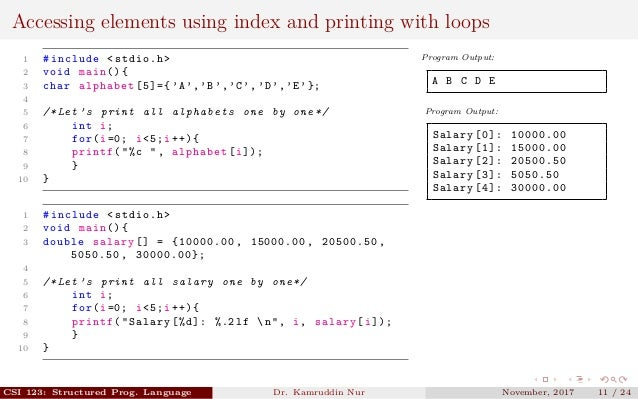 Accessing elements using index and printing with loops 1 #include <stdio.h> 2 void main (){ 3 char alphabet [5]={ 'A','B',...