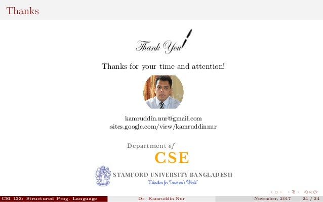 Thanks Thanks for your time and attention! kamruddin.nur@gmail.com sites.google.com/view/kamruddinnur CSE Department of ST...