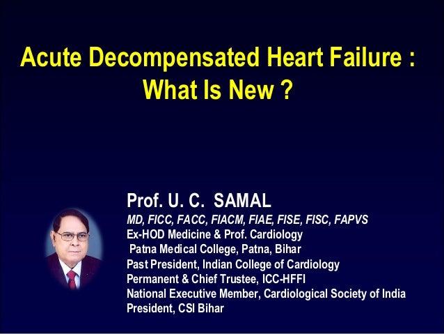 Prof. U. C. SAMAL MD, FICC, FACC, FIACM, FIAE, FISE, FISC, FAPVS Ex-HOD Medicine & Prof. Cardiology Patna Medical College,...