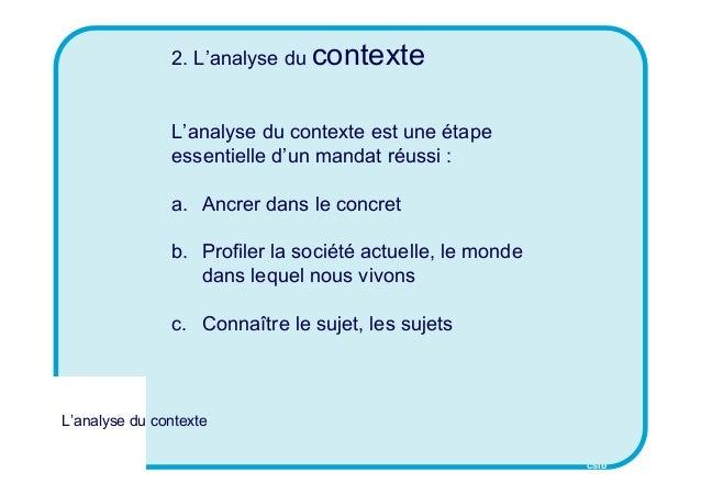 CSID 2. L'analyse du contexte L'analyse du contexte est une étape essentielle d'un mandat réussi : a. Ancrer dans le concr...