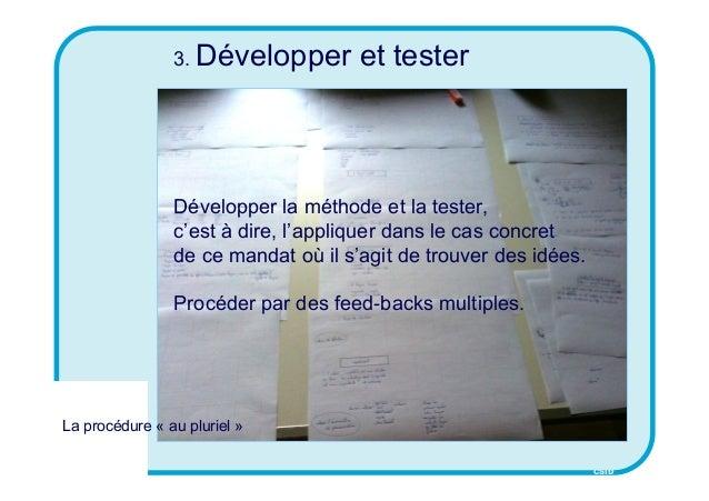 CSID 3. Développer et tester Développer la méthode et la tester, c'est à dire, l'appliquer dans le cas concret de ce manda...