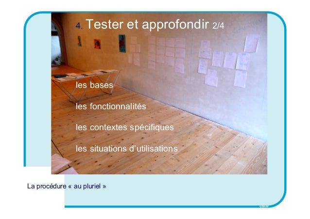 CSID 4. Tester et approfondir 2/4 les bases les fonctionnalités les contextes spécifiques les situations d'utilisations La...