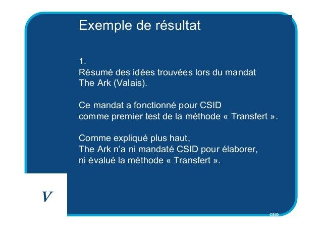 CSID Exemple de résultat 1. Résumé des idées trouvées lors du mandat The Ark (Valais). Ce mandat a fonctionné pour CSID co...