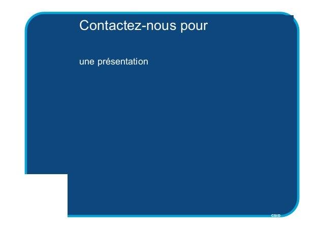CSID Contactez-nous pour une présentation