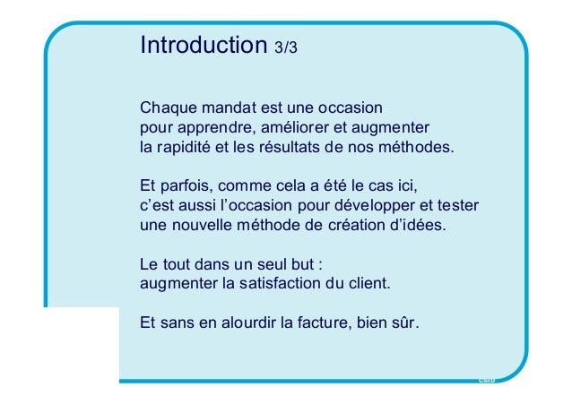 CSID Introduction 3/3 Chaque mandat est une occasion pour apprendre, améliorer et augmenter la rapidité et les résultats d...