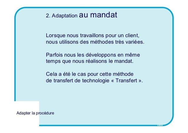 CSID 2. Adaptation au mandat Lorsque nous travaillons pour un client, nous utilisons des méthodes très variées. Parfois no...