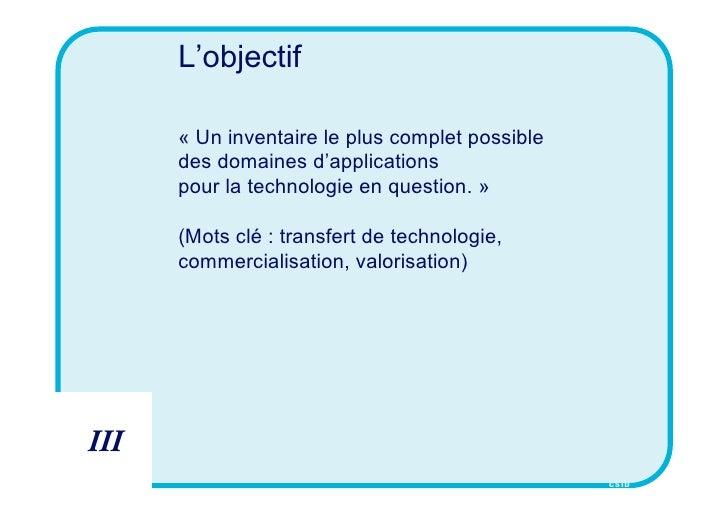 L'objectif        « Un inventaire le plus complet possible       des domaines d'applications       pour la technologie en ...