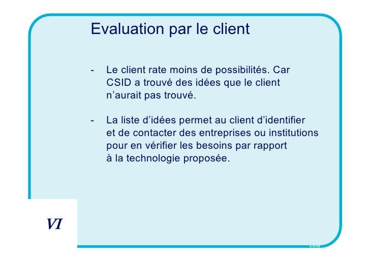 Evaluation par le client       -   Le client rate moins de possibilités. Car          CSID a trouvé des idées que le clien...