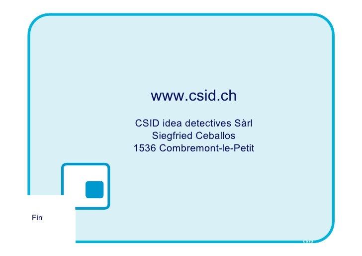 www.csid.ch       CSID idea detectives Sàrl          Siegfried Ceballos       1536 Combremont-le-Petit     Fin            ...