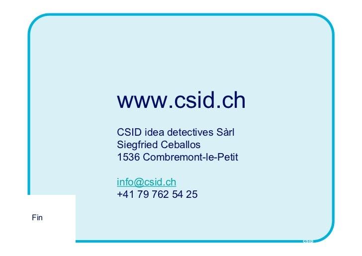 www.csid.ch      CSID idea detectives Sàrl      Siegfried Ceballos      1536 Combremont-le-Petit      info@csid.ch      +4...