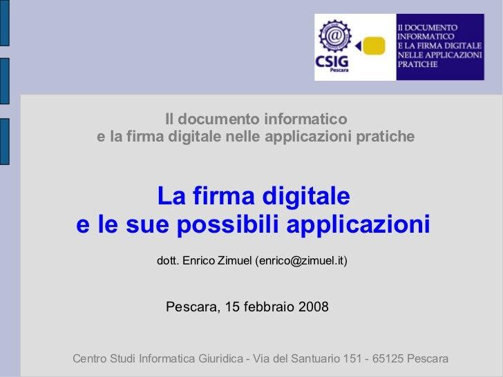 Il documento informatico     e la firma digitale nelle applicazioni pratiche           La firma digitale e le sue possibil...