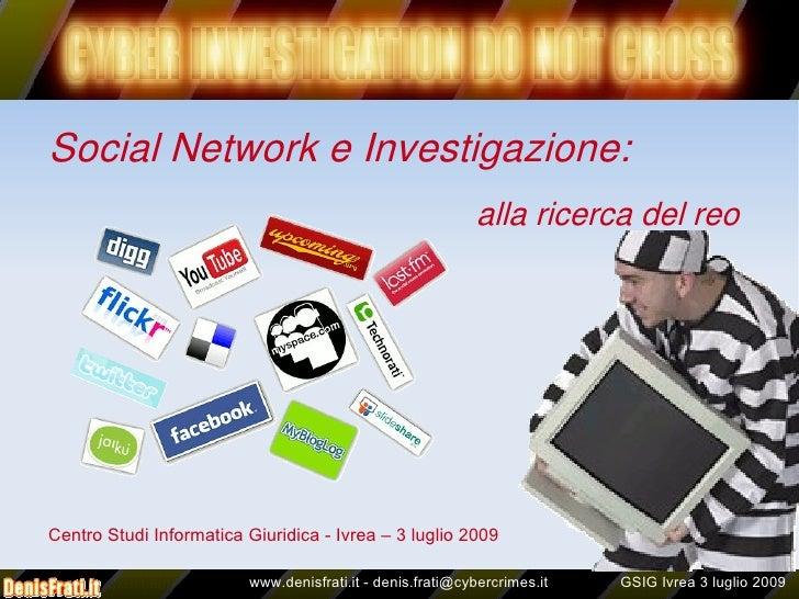 Perchè studiare informatica  Social Network e Investigazione:                                                            a...