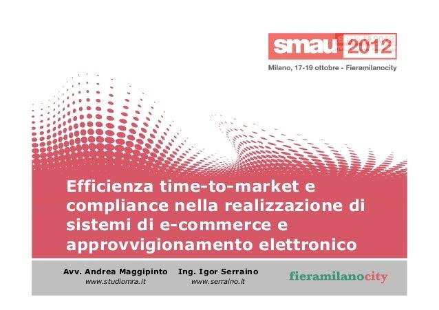 Efficienza time-to-market e compliance nella realizzazione di sistemi di e-commerce e approvvigionamento elettronico Avv. ...