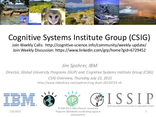 Cognitive Systems Institute Group (CSIG) Join Weekly Calls: http://cognitive-science.info/community/weekly-update/ Join We...