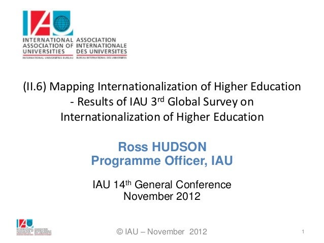 (II.6) Mapping Internationalization of Higher Education          - Results of IAU 3rd Global Survey on        Internationa...