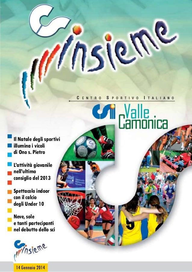 Il Natale degli sportivi illumina i vicoli di Ono s. Pietro L'attività giovanile nell'ultimo consiglio del 2013 Spettacolo...