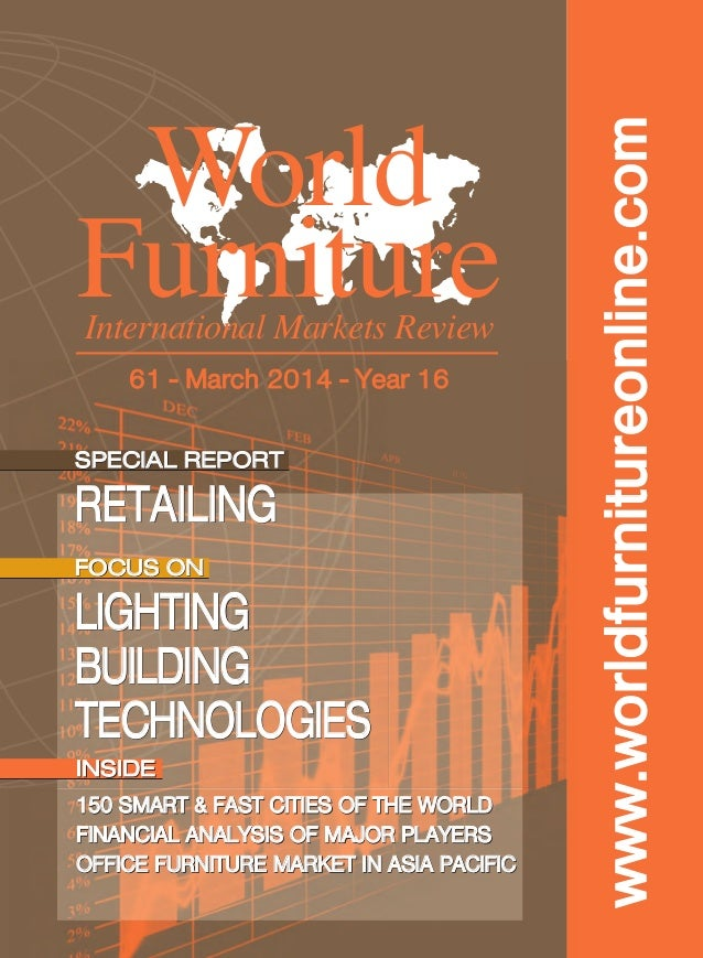 www.worldfurnitureonline.com World FurnitureInternational Markets Review 61 - March 2014 - Year 16 SPECIAL REPORT RETAILIN...