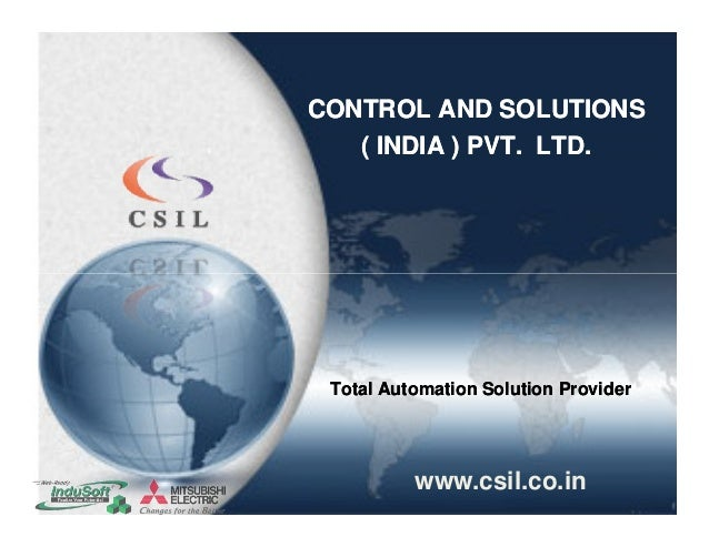 CONTROL AND SOLUTIONSCONTROL AND SOLUTIONS ( INDIA ) PVT. LTD.( INDIA ) PVT. LTD. Total Automation Solution ProviderTotal ...