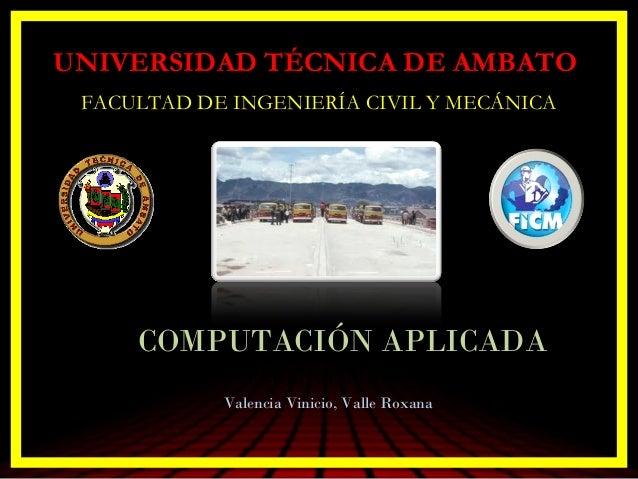 UNIVERSIDAD TÉCNICA DE AMBATO FACULTAD DE INGENIERÍA CIVIL Y MECÁNICA     COMPUTACIÓN APLICADACSI ANALYSIS REFERENCE MANUA...