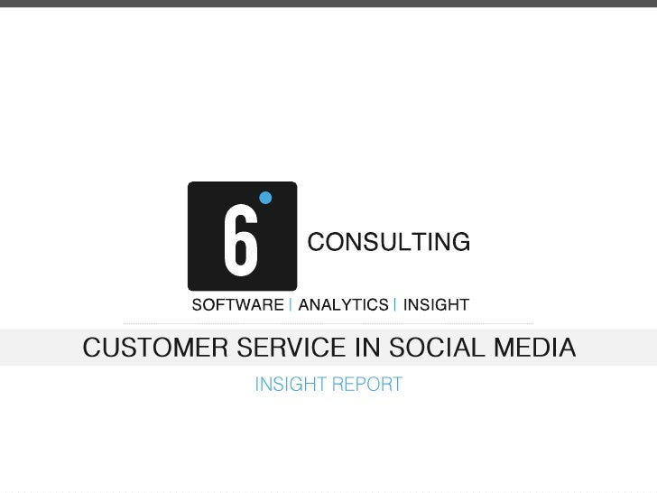 CUSTOMER SERVICE IN SOCIAL MEDIA<br />INSIGHT REPORT<br />